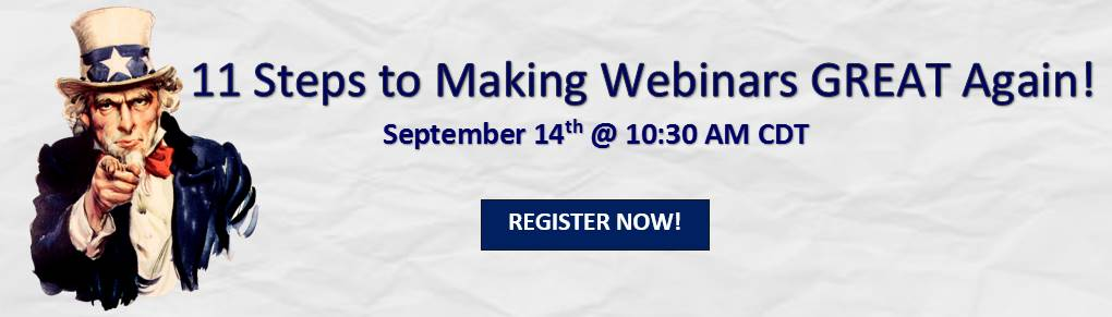 11 Steps to Making Webinars Great Again!